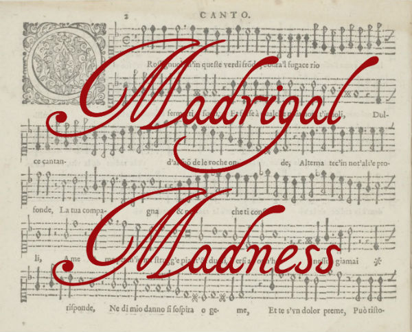 Madrigal Madness