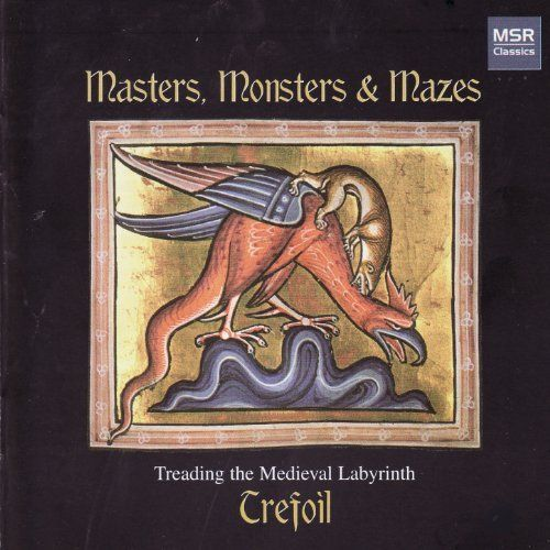 Trefoil - MASTERS, MONSTERS & MAZES: Treading the Medieval Labyrinth