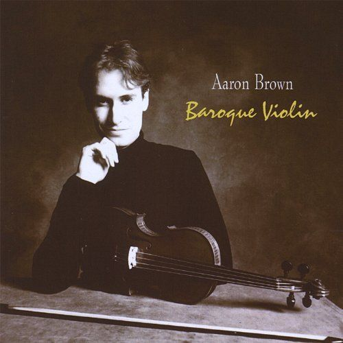 Aaron Brown - BAROQUE VIOLIN