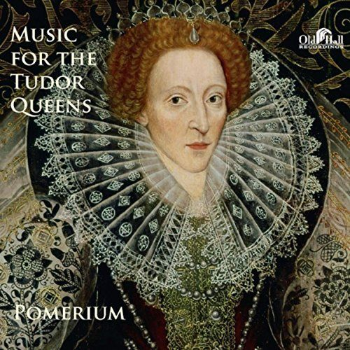 Pomerium - MUSIC FOR THE TUDOR QUEENS - Music by Tallis, Byrd, Sheppard, White, & Purcell